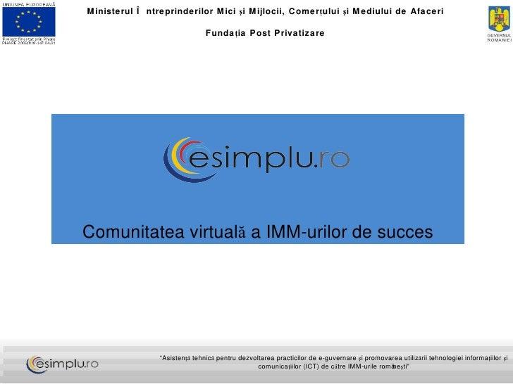 Comunitatea virtuală a IMM-urilor de succes Ministerul Întreprinderilor Mici şi Mijlocii, Comerţului şi Mediului de Afacer...
