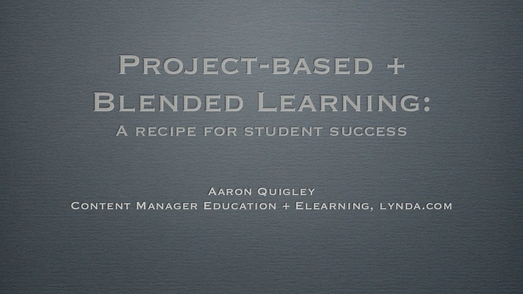 Project-Based + Blended Learning