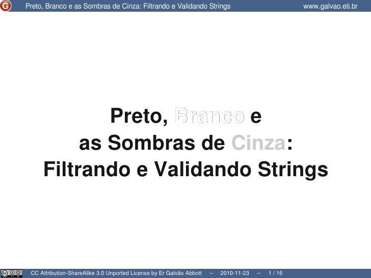 Preto, Branco e as Sombras de Cinza: Filtrando e Validando Strings                                                        ...