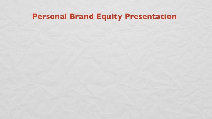 Personal Brand Equity Presentation