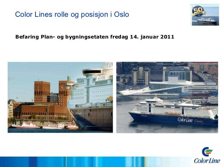 Color Lines rolle og posisjon i Oslo   Befaring Plan- og bygningsetaten fredag 14. januar 2011