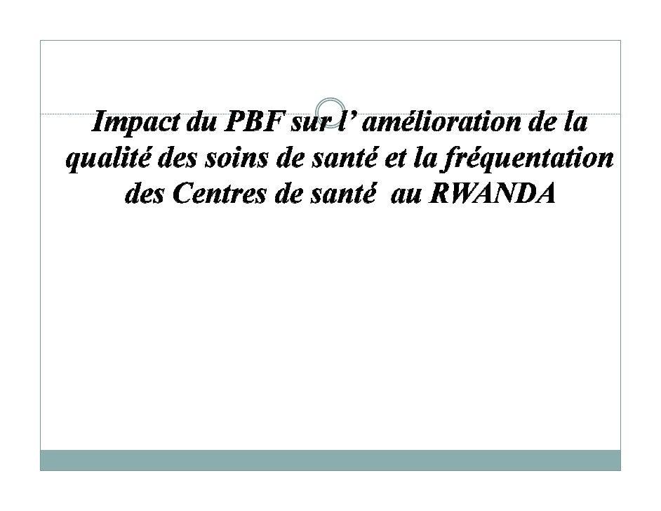 Introduction   Définition de PBF: Achat des activités et des services effectivement produits par les services de santé sur...