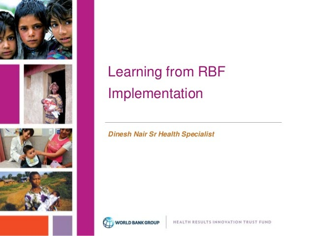Learning from RBF  Implementation  Dinesh Nair Sr Health Specialist