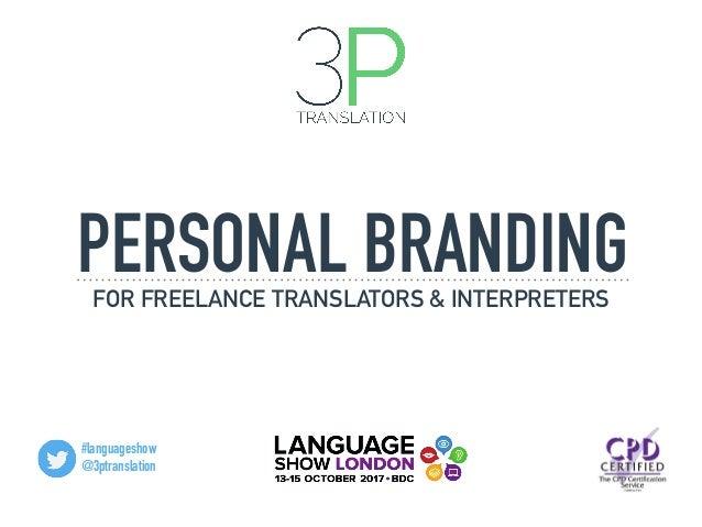PERSONAL BRANDINGFOR FREELANCE TRANSLATORS & INTERPRETERS #languageshow @3ptranslation