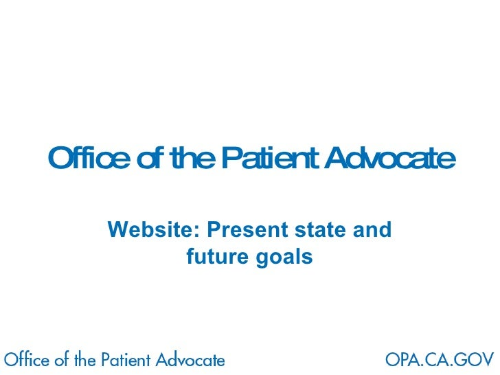 Office of the Patient Advocate Website: Present state and future goals