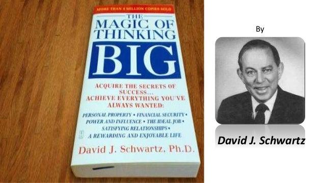 The Magic Of Thinking Big By David J Swchartz border=