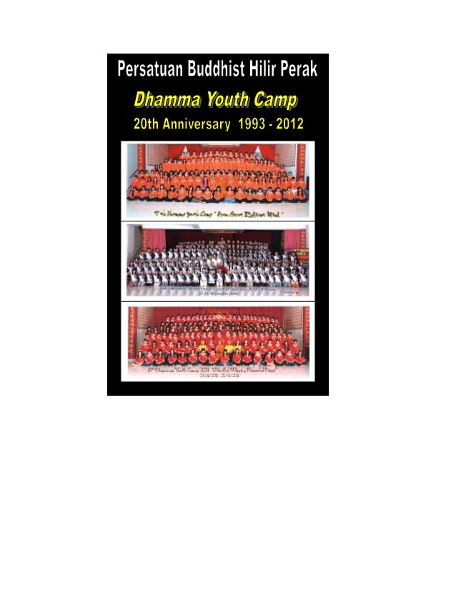 Dhamma Youth Camp 20th Anniversary 1993 – 2012 Compiled By Bro. Oh Teik Bin Vice President Of PBHP Adviser of Dhamma Youth...