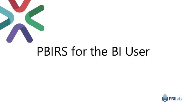 PBIRS for the BI User