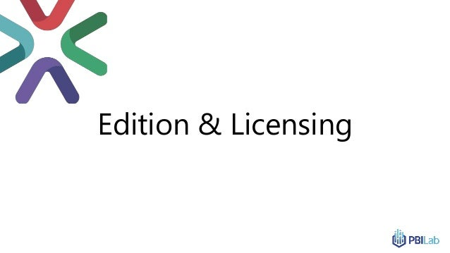 Edition & Licensing