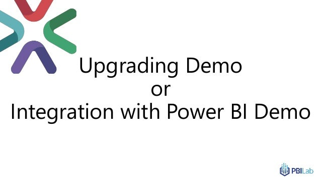 Upgrading Demo or Integration with Power BI Demo