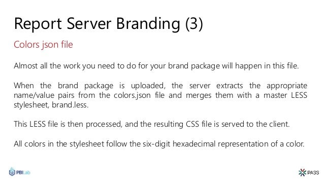 Report Server Branding (3) Almost all the work you need to do for your brand package will happen in this file. When the br...