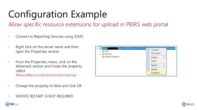 Configuration Example Allow specific resource extensions for upload in PBIRS web portal • Connect to Reporting Services us...