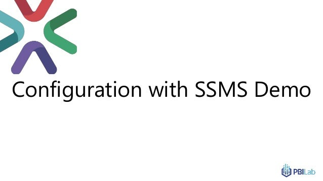 Configuration with SSMS Demo