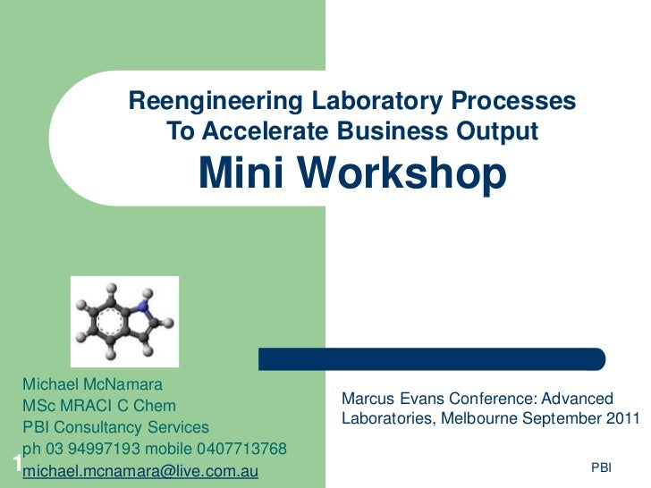 Reengineering Laboratory Processes               To Accelerate Business Output                      Mini Workshop Michael ...