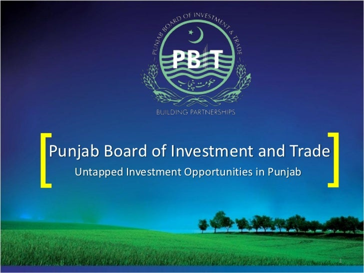 [Punjab Board of Investment and Trade    Untapped Investment Opportunities in Punjab   ]                                  ...