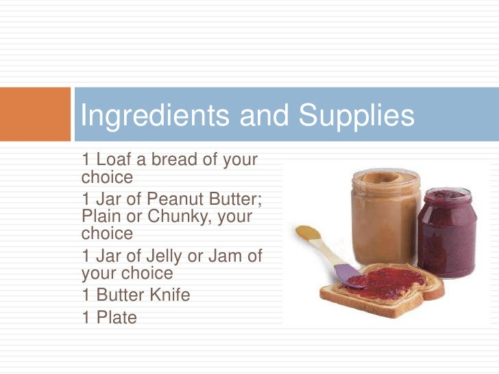 peanut butter essay Check out our top free essays on how to make a peanut butter and jelly sandwich to help you write your own essay.