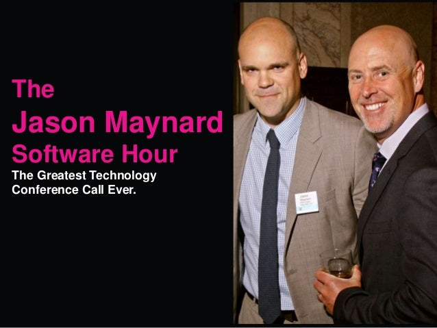 0 The Jason Maynard Software Hour The Greatest Technology Conference Call Ever.