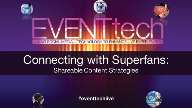Connecting with Superfans: Shareable Content Strategies