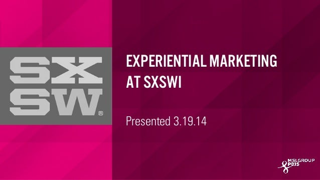 MSLGROUP | PBJS Experiential Marketing at SXSWi Presented 3.19.14