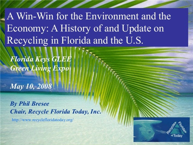 A Win-Win for the Environment and theEconomy: A History of and Update onRecycling in Florida and the U.S.Florida Keys GLEE...