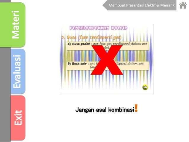 Jangan asal kombinasi! X Membuat Presentasi Efektif & Menarik