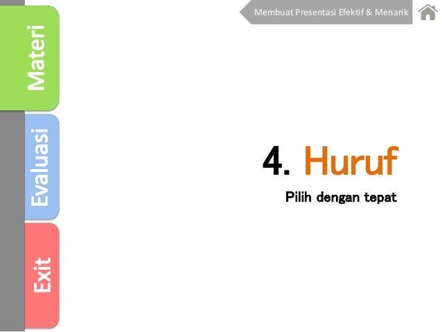 4. Huruf Pilih dengan tepat Membuat Presentasi Efektif & Menarik