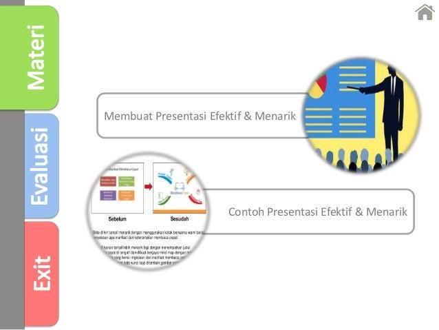 Membuat Presentasi Efektif & Menarik Contoh Presentasi Efektif & Menarik