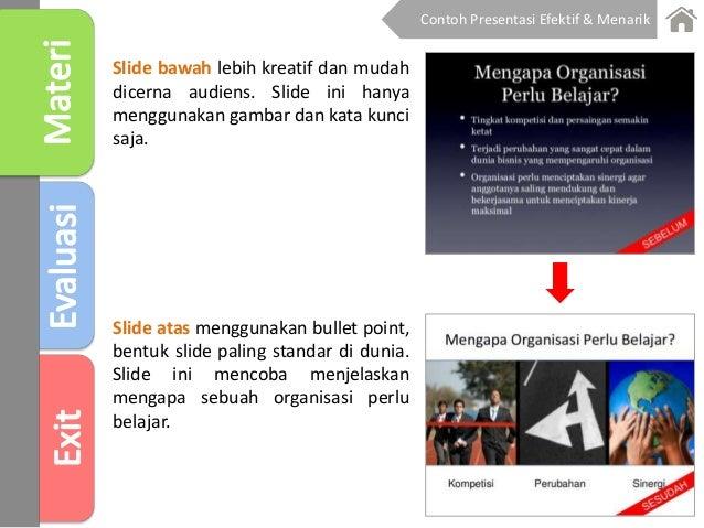 Slide atas menggunakan bullet point, bentuk slide paling standar di dunia. Slide ini mencoba menjelaskan mengapa sebuah or...