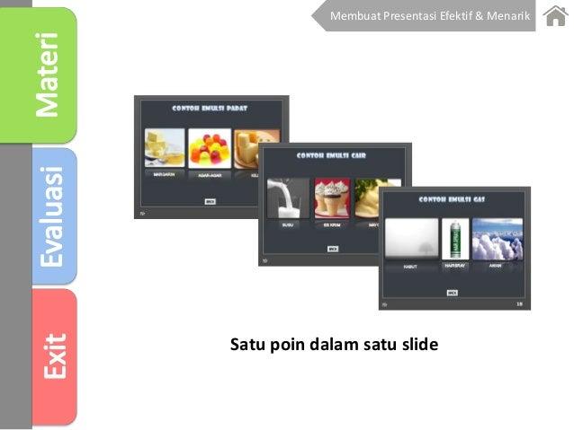 Satu poin dalam satu slide Membuat Presentasi Efektif & Menarik