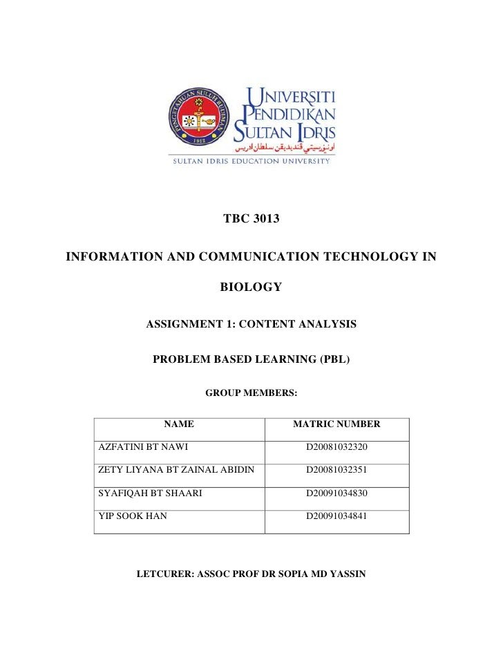<br />TBC 3013<br />INFORMATION AND COMMUNICATION TECHNOLOGY IN BIOLOGY<br />ASSIGNMENT 1: CONTENT ANALYSIS<br />PROBLEM ...
