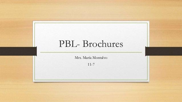 PBL- BrochuresMrs. María Montalvo11-7