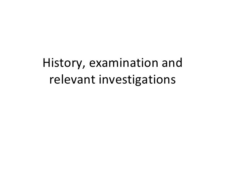History, examination and relevant investigations
