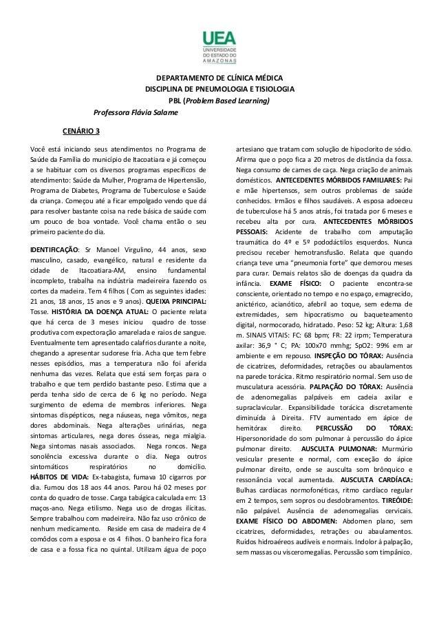 DEPARTAMENTO DE CLÍNICA MÉDICA DISCIPLINA DE PNEUMOLOGIA E TISIOLOGIA PBL (Problem Based Learning) Professora Flávia Salam...
