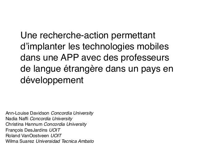 Une recherche-action permettant d'implanter les technologies mobiles dans une APP avec des professeurs de langue étrangère...