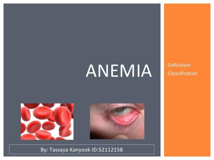 -Definition  -Classification ANEMIA  By: Tassaya Kanyook ID:52112158