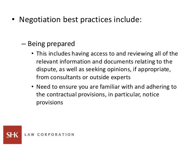• Negotiation best practices include: – Being prepared • This includes having access to and reviewing all of the relevant ...