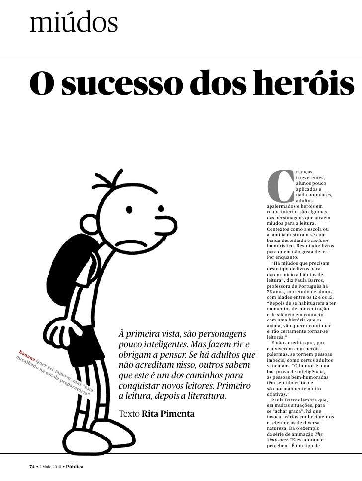 miúdos       O sucesso dos heróis                                                                            C            ...