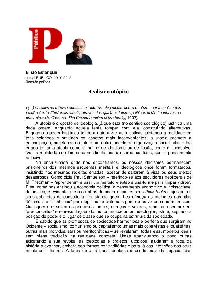 Elísio Estanque*Jornal PÚBLICO, 29.09.2012Rentrée política                                    Realismo utópico«(…) O reali...