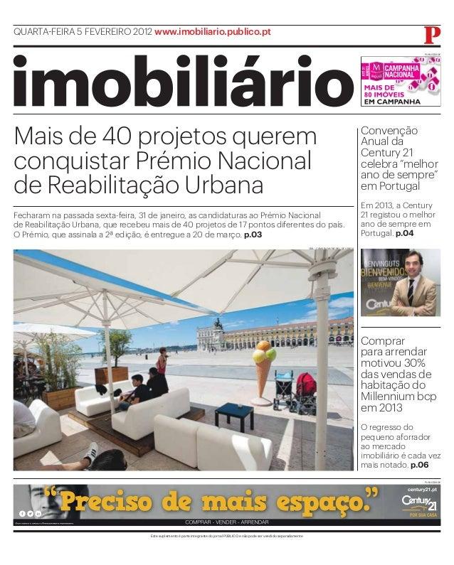 QUARTA-FEIRA 5 FEVEREIRO 2012 www.imobiliario.publico.pt PUBLICIDADE  Mais de 40 projetos querem conquistar Prémio Naciona...