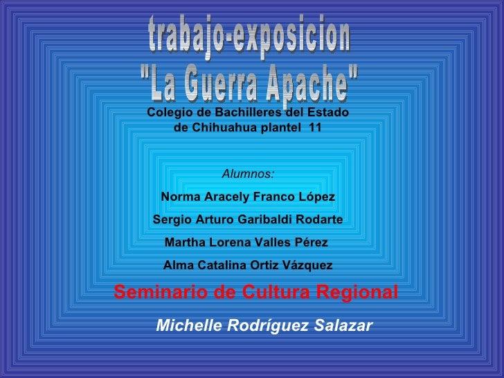 Colegio de Bachilleres del Estado de Chihuahua plantel  11 Alumnos: Norma Aracely Franco López Sergio Arturo Garibaldi Rod...