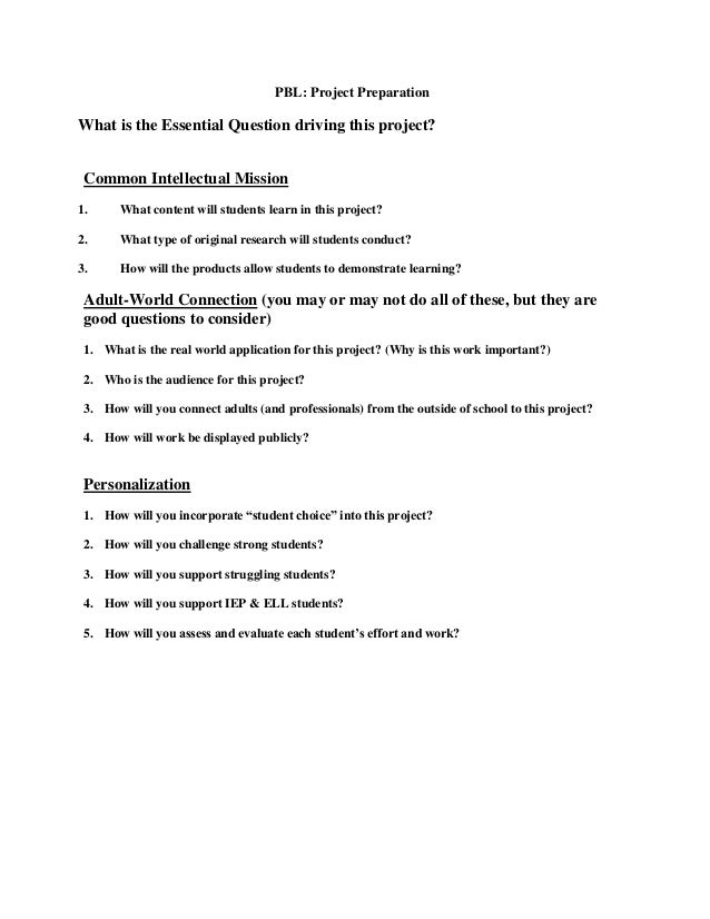 PBL: Project Preparation  What is the Essential Question driving this project? Common Intellectual Mission 1.  What conten...