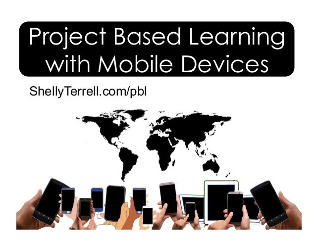 ShellyTerrell.com/pbl Project Based Learning with Mobile Devices