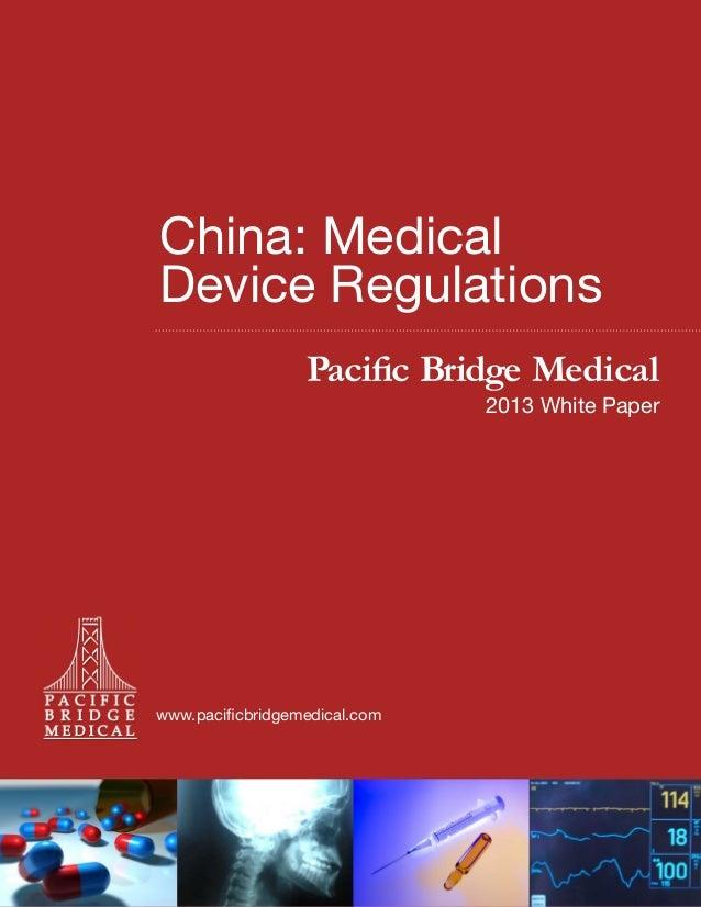China: Medical Device Regulations Pacific Bridge Medical  2013 White Paper  www.pacificbridgemedical.com