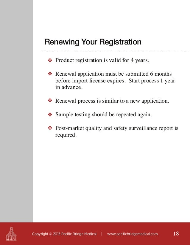 Renewing Your Registration ❖ Product registration is valid for 4 years. ❖ Renewal application must be submitted 6 months b...
