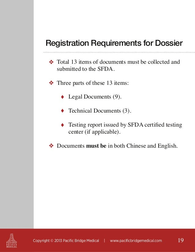 Registration Requirements for Dossier ❖ Total 13 items of documents must be collected and submitted to the SFDA. ❖ Three p...