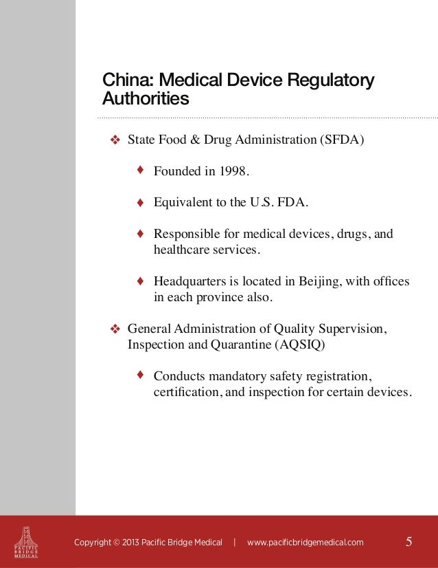 China: Medical Device Regulatory Authorities ❖ State Food & Drug Administration (SFDA) ♦ Founded in 1998. ♦ Equivalent to ...