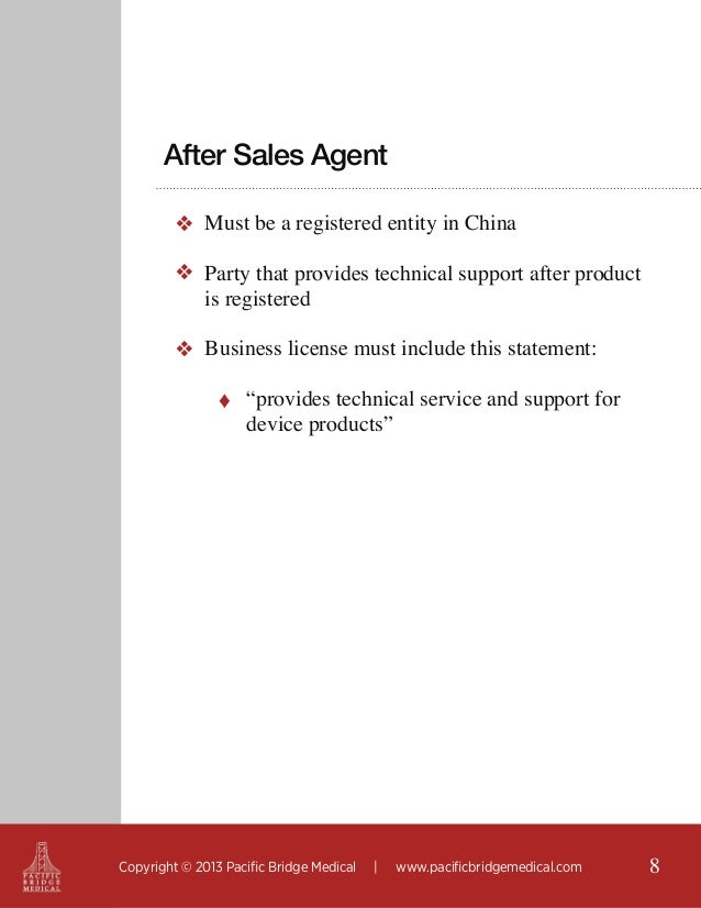 After Sales Agent ❖ Must be a registered entity in China ❖ Party that provides technical support after product is register...