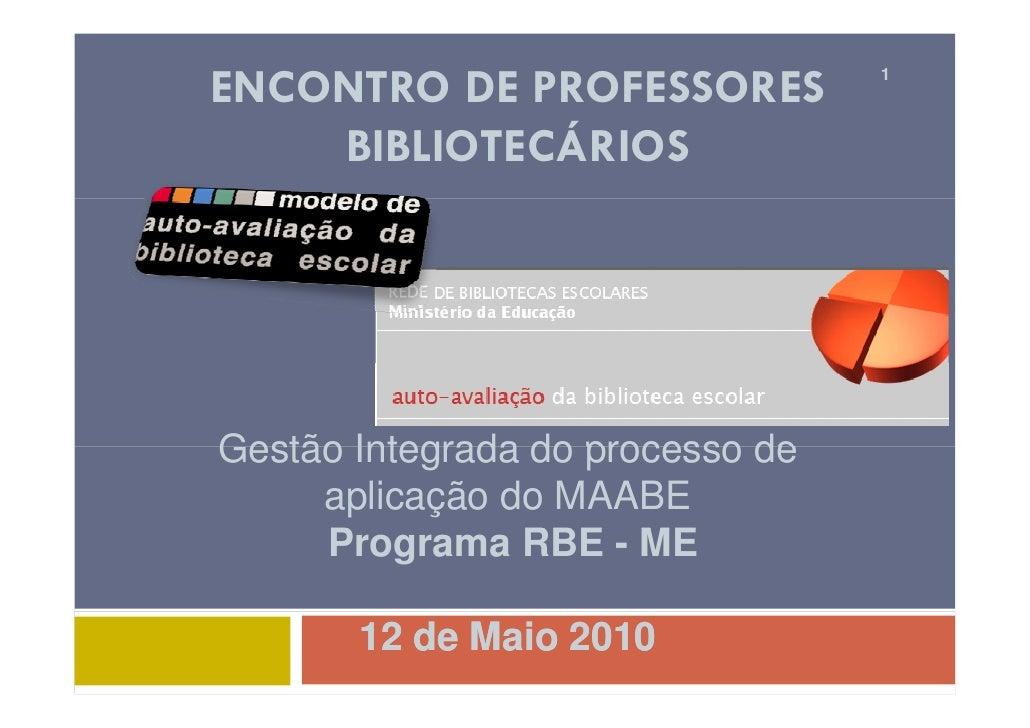 ENCONTRO DE PROFESSORES           1        BIBLIOTECÁRIOS     Gestão Integrada do processo de      aplicação do MAABE     ...