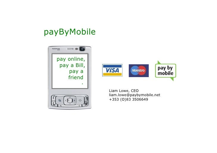 payByMobile  pay online,   pay a Bill,      pay a      friend            ·                 Liam Lowe, CEO                 ...