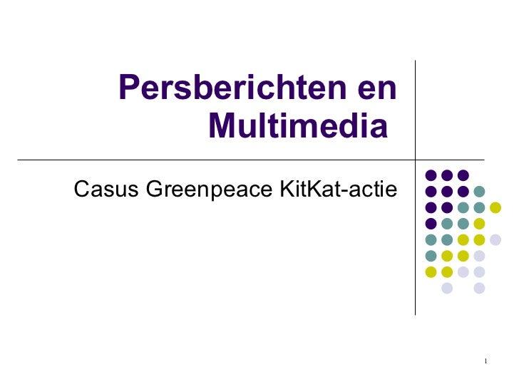 Persberichten en Multimedia  Casus Greenpeace KitKat-actie